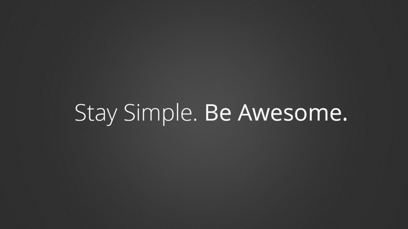 Stay_simple__be_awesome__by_christianjabasa-d590iwk